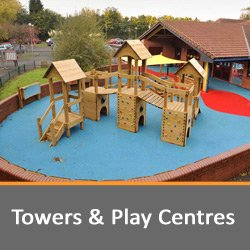 Towers and Play Centres